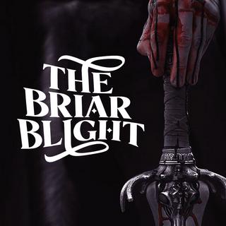 the briar blight