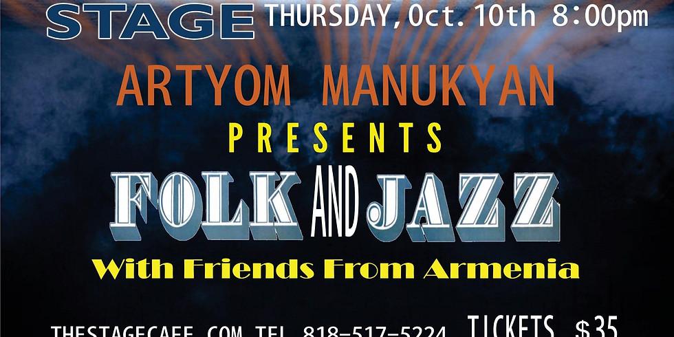 ARTYOM MANUKYAN presents FOLK & JAZZ with Friends From Armenia