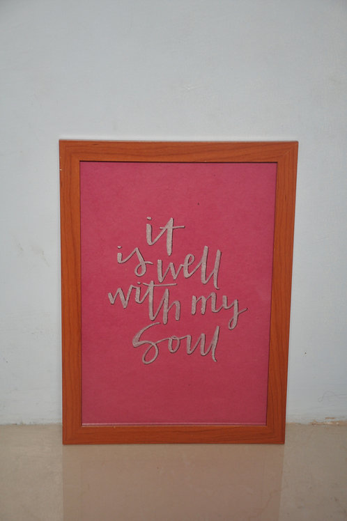 A4 Print - It is well with my soul
