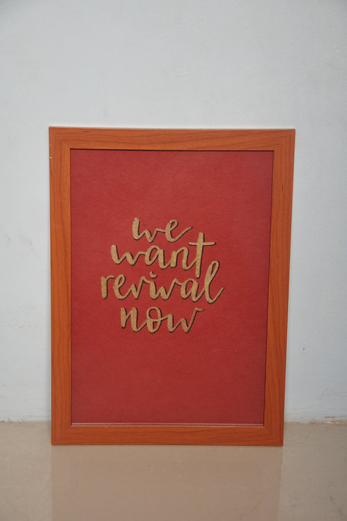 A4 Print - We want revival now