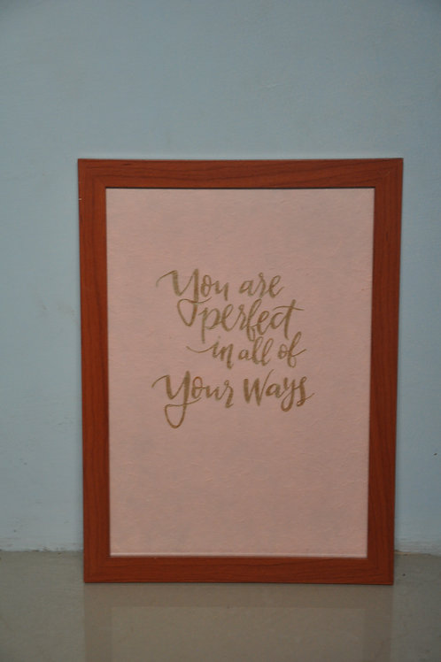A4 Print - You are perfect in all of your ways