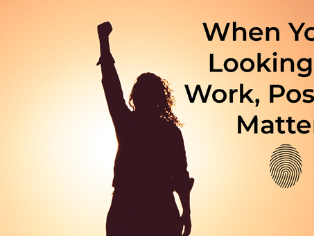 When You're Looking For Work, Positivity Matters