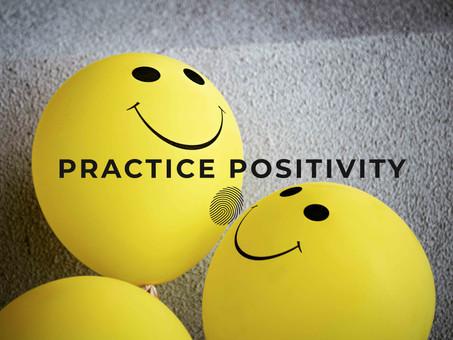 Practice Positivity