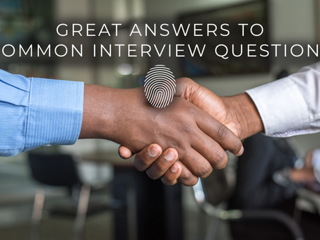 Great Answers to Common Interview Questions
