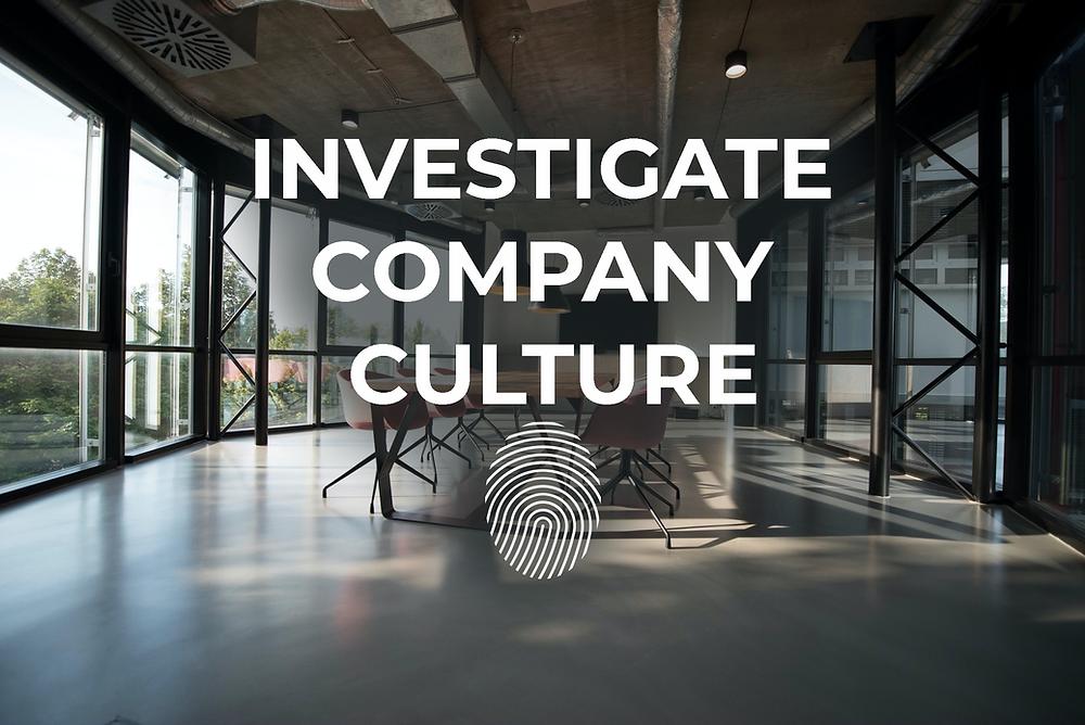 investigat a potential company's culture