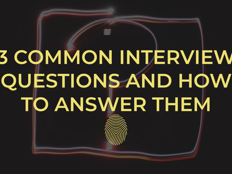 3 Common Interview Questions and How to Answer Them