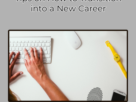 Tips on How to Transition into a New Career