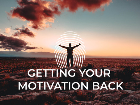 Getting Your Motivation Back