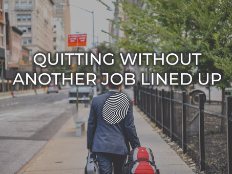 Quitting Without Another Job Lined Up