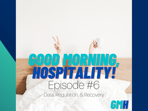 Good Morning Hospitality Episode 6: Data, Regulation & Recovery!