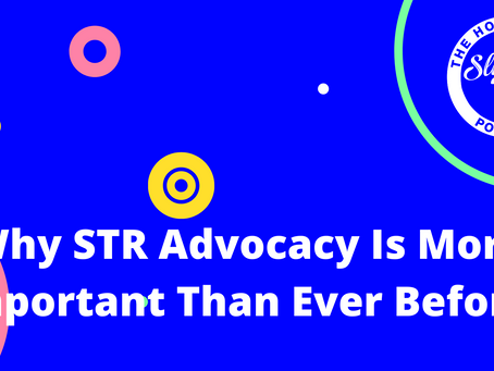 Why STR Advocacy Is More Important Than Ever Before!