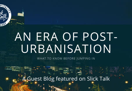 Why real-estate must stop capitalizing on buzzwords and look towards an era of Post-urbanisation