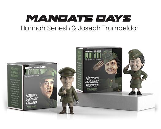 Mandate Days - Joseph Trumpeldor & Hannah Senesh