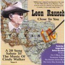 Leon Rausch   Close To You        A 20 Song Salute To The Music of Cindy Walker
