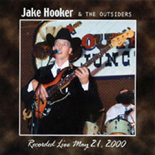 Jake Hooker     Recorded Live May 21, 2000