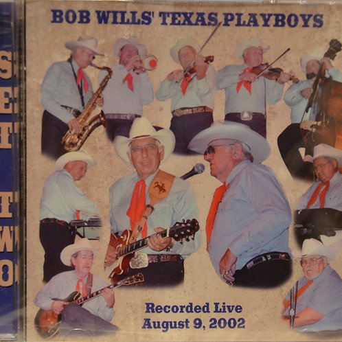 Bob Wills' Texas Playboys - Recorded Live August 9, 2002 Set Two