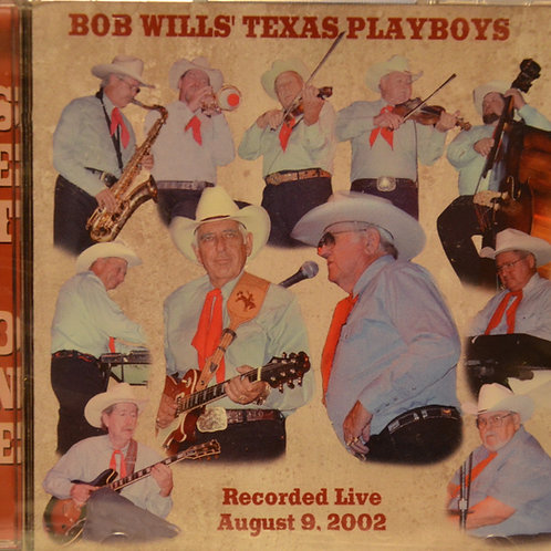 Bob Wills' Texas Playboys - Recorded Live August 9, 2002  Set One