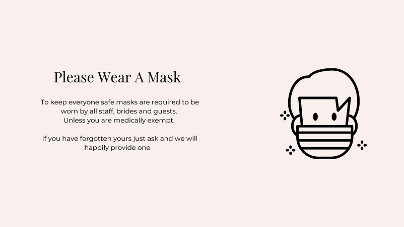Please wear a mask instore | Willow Bridal | Premium Bridal