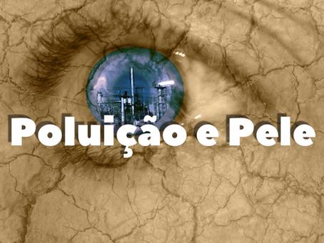 Poluição e Pele, o acelerador extrínseco do envelhecimento