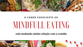 Mindful eating - uma prática que pode mudar sua relação com a comida