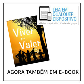 CHEGOU O E-BOOK DO LIVRO VIVER PRA VALER!!!