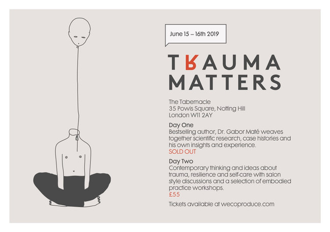 Trauma Matters with Gabor Mate 2019  A two day weekend, coming together with trauma and resilience at the forefront.