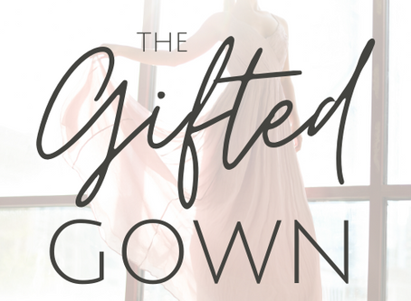 WELCOME TO THE IMPROVED GIFTED GOWN!