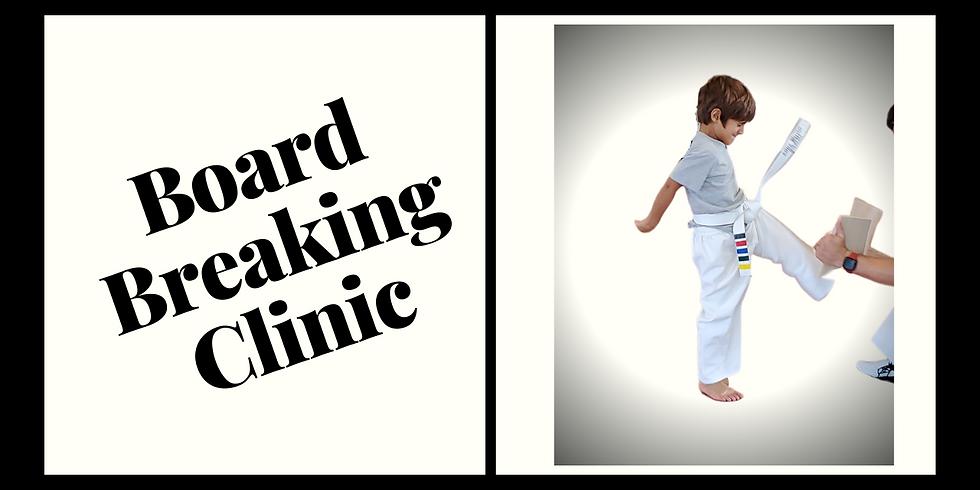 Board Breaking Clinic