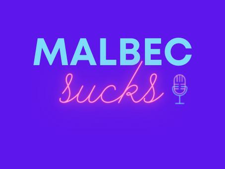 Podcast: Why Malbec Sucks