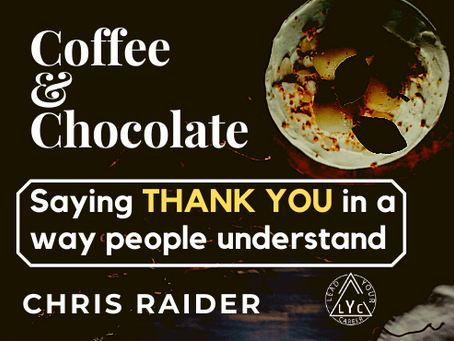 Chocolate & Coffee: Saying Thank You in a Way People Understand