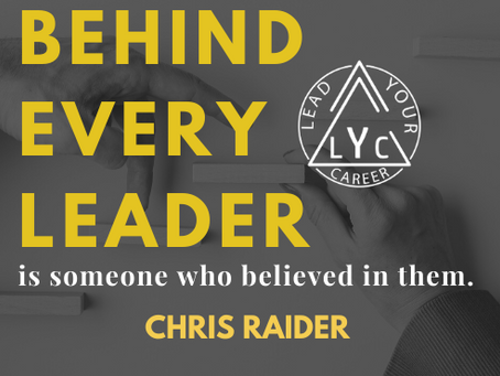 Behind every leader is someone who believed in them.