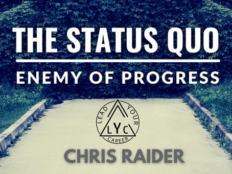 The Status Quo: Enemy of Progress