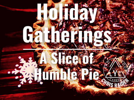 Holiday Gatherings: A Slice of Humble Pie