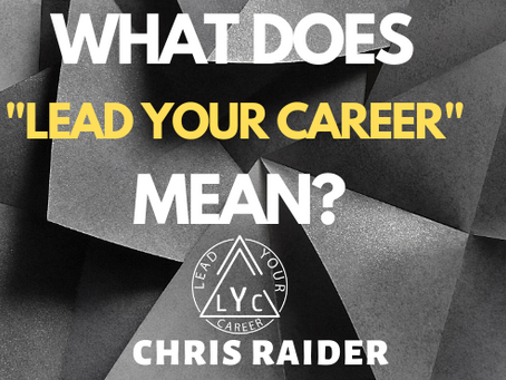 """What does """"Lead Your Career"""" mean?"""
