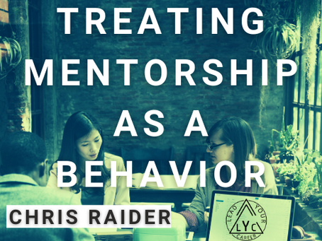 Treating Mentorship as a Behavior