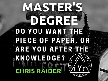 Master's Degree: Do you want the piece of paper or are you after the knowledge?
