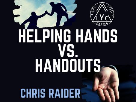 Helping Hands vs. Handouts