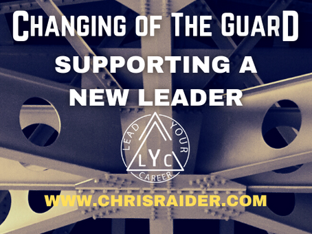 Changing of The Guard: Supporting a New Leader