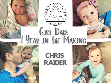 Girl Dad: 1 Year in The Making