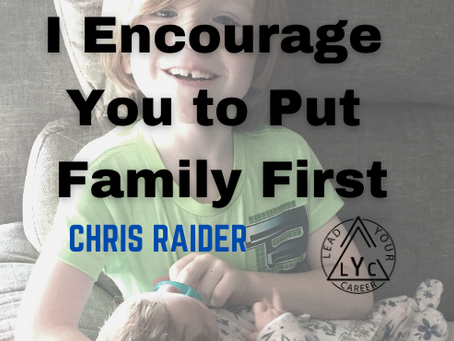 I Encourage You to Put Family First