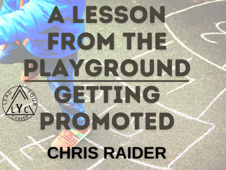 A Lesson From The Playground: Getting Promoted