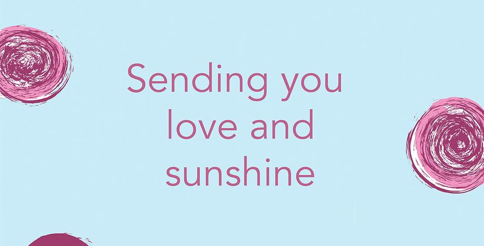 Sending you Love and Sunshine E-gift Card