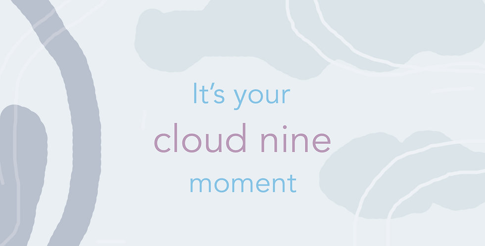 It's Your Cloud Nine Moment E-gift Card
