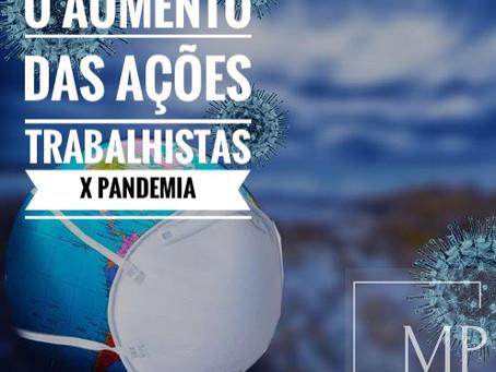 O AUMENTO DAS AÇÕES TRABALHISTAS X PANDEMIA
