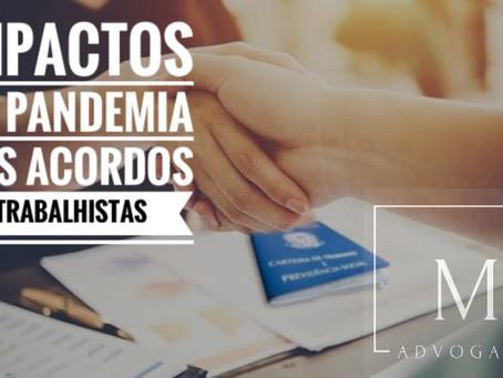 IMPACTOS DA PANDEMIA NOS ACORDOS TRABALHISTAS