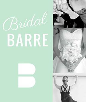 Bridal BARRE!