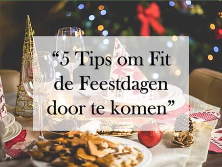 5 Tips om Fit de feestdagen door te komen