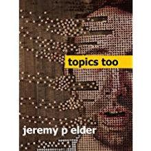Topics Too Novel by Jeremy P Elder