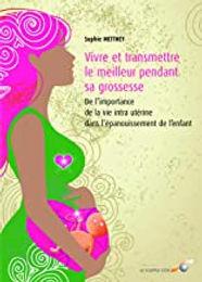 Vivre et transmettre le meilleur pendant la grossesse