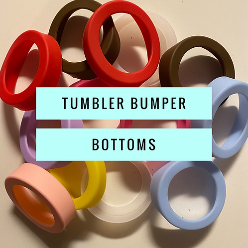 Tumbler Bumper Bottoms